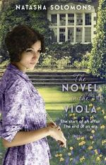 The Novel in the Viola : The Start of An Affair. The End of An Era - Natasha Solomons