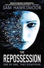 The Repossession : One By One, They Disappear - Sam Hawksmoor