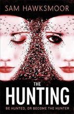 The Hunting : Be Hunted, Or Become The Hunter - Sam Hawksmoor