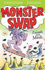 Zainab and Mash : Monster Swap : Book 2 - Jonny Zucker