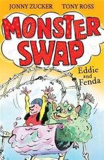 Monster Swap : Eddie and Fenda - Jonny Zucker
