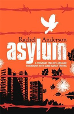 Asylum : A Poignant Tale of Loss and Friendship, With Some Harsh Truths - Rachel Anderson