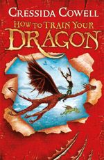How to Train Your Dragon  : How to Train Your Dragon : Book 1 - Cressida Cowell