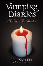 The Fury and The Reunion : The Vampire Diaries: Books 3 and 4 - L. J. Smith