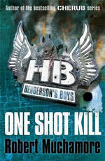 One Shot Kill : Henderson's Boys : Book 6 - Robert Muchamore