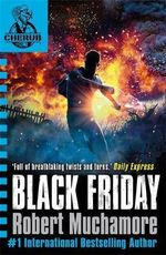 Black Friday : CHERUB Series : Book 3 - Robert Muchamore