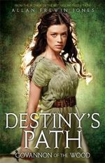Destiny's Path : Destiny's Path : Book 2 - Allan Frewin Jones
