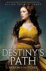 Merion of the Stones : Destiny's Path : Book 3 - Allan Frewin Jones