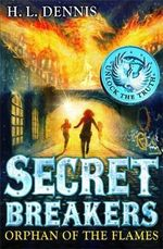 The Orphan of the Flames : Secret Breakers Series : Book 2 - H. L. Dennis