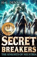 The Knights of Neustria : Secret Breakers Series : Book 3 - H. L. Dennis