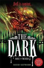 The Dark : The Dead Series : Book 2 - David Gatward