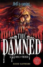 The Damned : Dead Series : Book 3 - David Gatwood