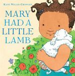 Mary Had a Little Lamb - Kate Willis-Crowley