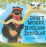 Don't Worry Douglas! : Douglas Series : Book 2 - David Melling