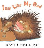Just Like My Dad - David Melling