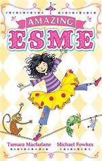 Amazing Esme - Tamara Macfarlane