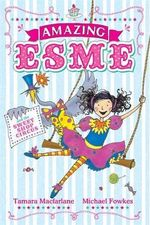 Amazing Esme and the Sweetshop Circus - Tamara Macfarlane