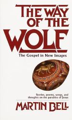 Way of the Wolf : Epiphany Bks. - Martin Bell