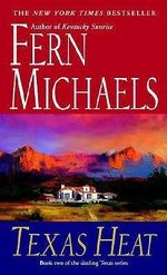 Texas Heat : Texas Ser. - Fern Michaels