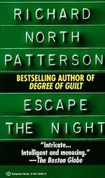 Escape the Night - Richard North Patterson