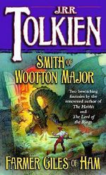 Smith of Wootton Major & Farmer Giles of Ham - J R R Tolkien