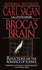 Broca's Brain : Reflections on the Romance of Science :  Reflections on the Romance of Science - Carl Sagan