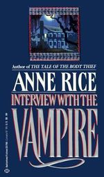 Interview With the Vampire : Vampire Chronicles (Paperback) - Anne Rice