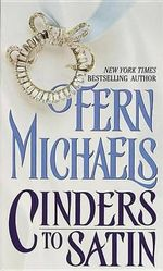 Cinders to Satin - Fern Michaels