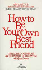 How to be Your Own Best Friend - Mildred Newman