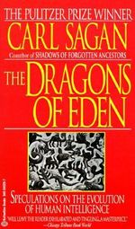 The Dragons of Eden : Speculations on the Evolution of Human Intelligence :  Speculations on the Evolution of Human Intelligence - Carl Sagan
