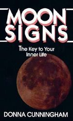 Moonsigns : Your Guide To Your Inner life - Donna Cunningham