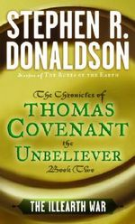 The Illearth War : The First Chronicles of Thomas Covenant the Unbeliever Series : Book 2 - Stephen R. Donaldson
