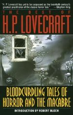 The Best of H.P. Lovecraft : Bloodcurdling Tales of Horror and the Macabre - H. P. Lovecraft