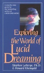 Exploring the World of Lucid Dreams - Stephen LaBerge