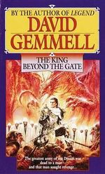 The King beyond the Gate : Book One of the Drenai Saga - David Gemmell