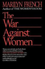 War against Women - Marilyn French