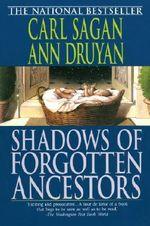 Shadows of Forgotten Ancestors - Sagan