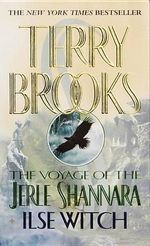 The Voyage of the Jerle Shannara : Ilse Witch - Terry Brooks