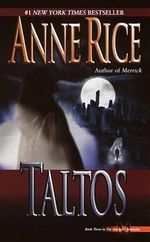 Taltos : Lives of Mayfair Witches : Book 3 - Anne Rice