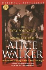 The Way Forward Is with a Broken Heart : Ballantine Reader's Circle - Alice Walker