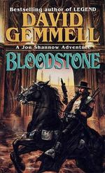 Bloodstone : A Jon Shannow Adventure - David Gemmell