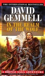 In the Realm of the Wolf : A Drenai Saga Adventure - David Gemmell