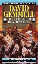 The Legend of the Deathwalker - David Gemmell