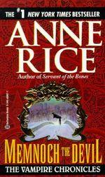 Memnoch the Devil : The Vampire Chronicles : Book 5 - Anne Rice