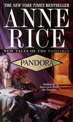 Pandora : New Tales of the Vampire - Anne Rice