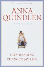 How Reading Changed My Life : Library of contemporary thought - Anna Quindlen