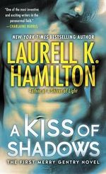A Kiss of Shadows :  Meredith Gentry 1 - Laurell K. Hamilton