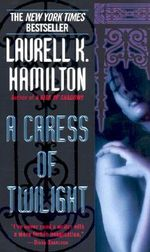 A Caress of Twilight: Meredith Gentry 2 : The Meredith Gentry Series : Book 2 - Laurell K Hamilton