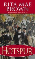 Hotspur : Foxhunting Mysteries (Paperback) - Rita Mae Brown