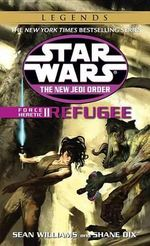 Refugee : The New Jedi Order: Force Heretic II: Refugee - Sean Williams